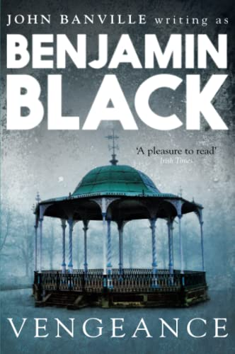 Vengeance: Quirke Mysteries Book 5 by Benjamin Black
