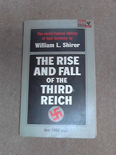 The Rise and Fall of the Third Reich By William L. Shirer