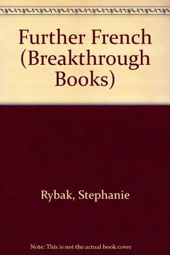 Further French By Stephanie Rybak