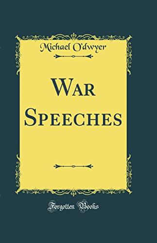 War Speeches (Classic Reprint) By Michael O'Dwyer