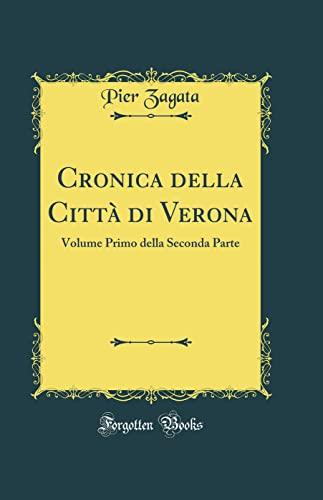 Cronica Della Citta Di Verona By Pier Zagata