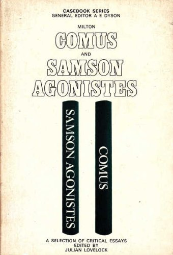 "Milton's ""Comus"" and ""Samson Agonistes"" By Julian Lovelock"