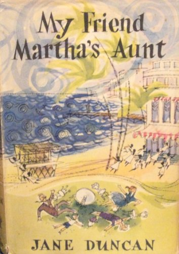 My Friend Martha's Aunt By Jane Duncan