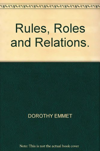 Rules, Roles and Relations By Dorothy Emmet