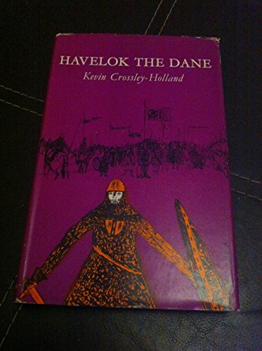 Havelok the Dane By Kevin Crossley-Holland