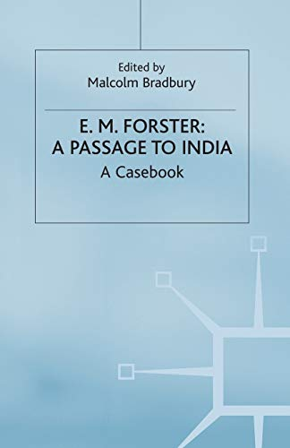 E.M.Forster: A Passage to India By Edited by Malcolm Bradbury