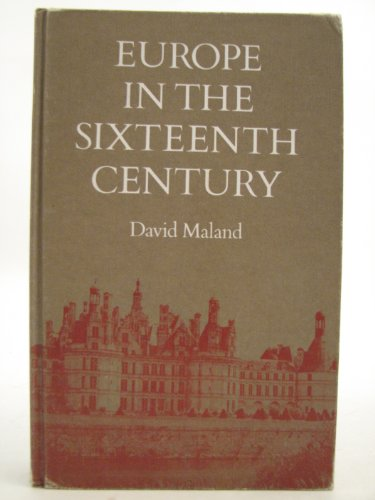 Europe in the Sixteenth Century By David Maland