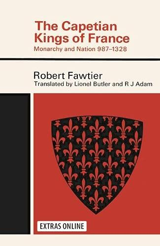 The Capetian Kings of France By Robert Fawtier