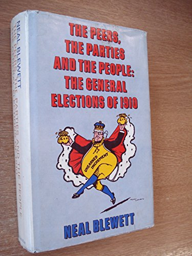 Peers, the Parties and the People By Neal Blewett