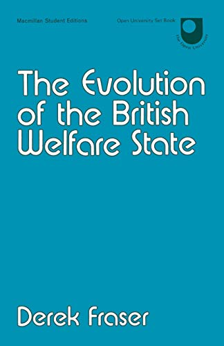 The Evolution of the British Welfare State By Derek Fraser