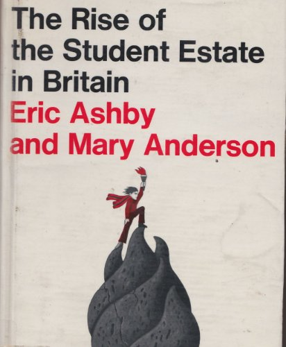 Rise of the Student Estate in Britain By Eric Ashby
