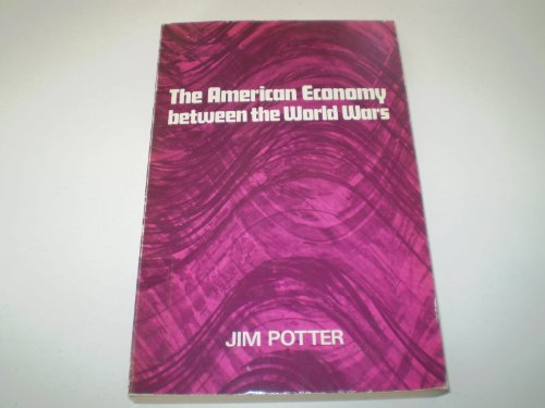 American Economy Between the World Wars By Jim Potter
