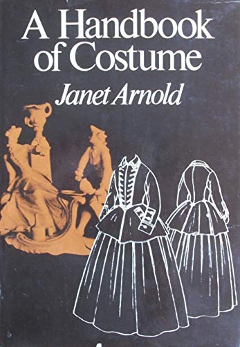A Handbook of Costume By Janet Arnold