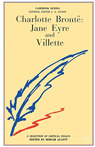 Charlotte Bronte: Jane Eyre and Villette By Edited by Professor Miriam Allott
