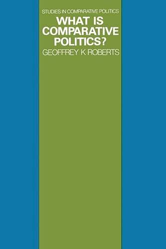 What is Comparative Politics? By Geoffrey K. Roberts