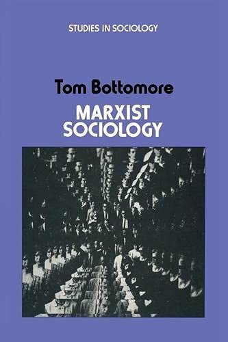 Marxist Sociology By Tom Bottomore
