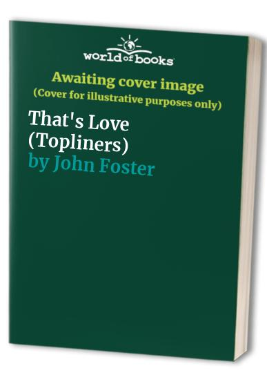 That's Love (Topliners) By Edited by John Foster