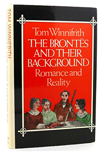 Brontes and Their Background By Tom Winnifrith