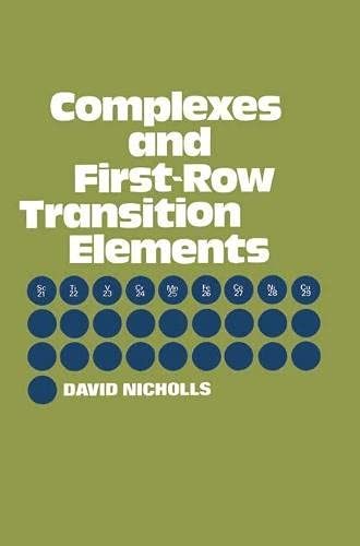 Complexes and First-row Transition Elements By David Nicholls