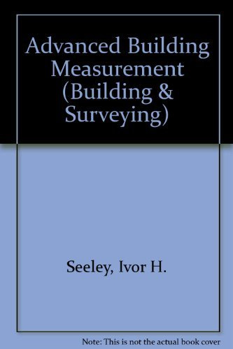Advanced Building Measurement (Building & Surveying) By Ivor H. Seeley