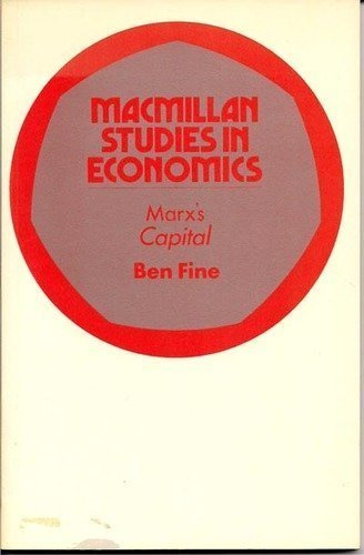 Marx's Capital (Study in Economics) By Ben Fine