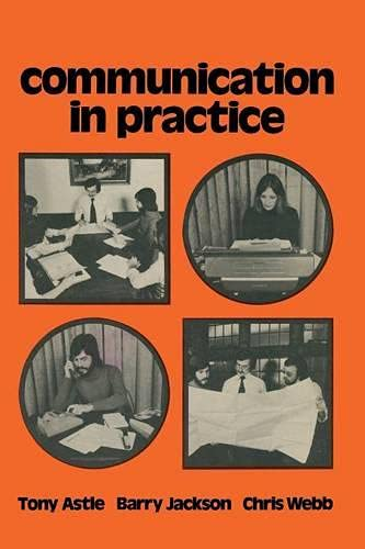 Communication in Practice By Tony Astle