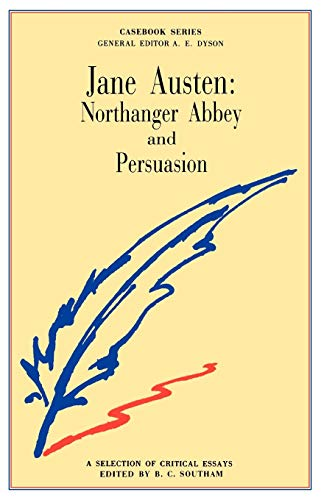 Jane Austen: Northanger Abbey and Persuasion By Brian C. Southam