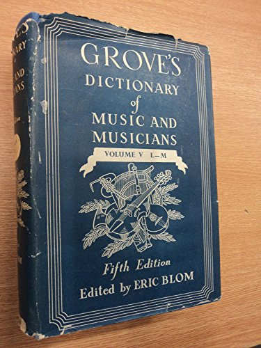 Grove's Dictionary of Music & Musicians By Eric Blom