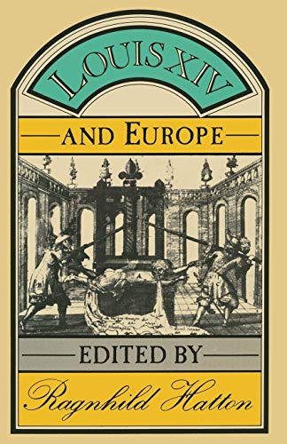 Louis XIV and Europe By Ragnhild Hatton