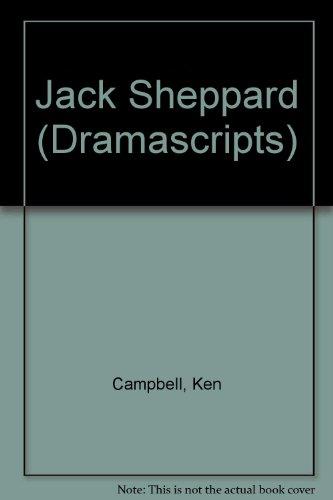 Jack Sheppard By Ken Campbell