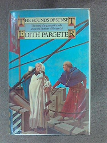 Hounds of Sunset (Brothers of Gwynedd / Edith Pargeter) By Edith Pargeter