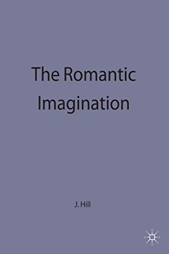 The Romantic Imagination By Edited by John Spencer Hill
