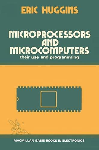 Microprocessors and Microcomputers By Eric Huggins