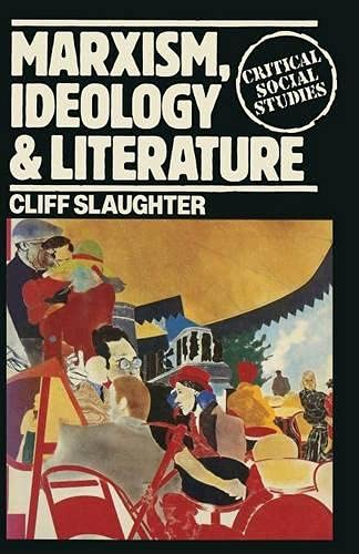 Marxism, Ideology and Literature By C. Slaughter