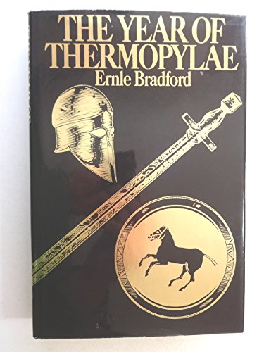 Year of Thermopylae By Ernle Bradford