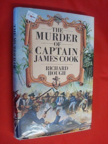 Murder of Captain James Cook By Richard Hough