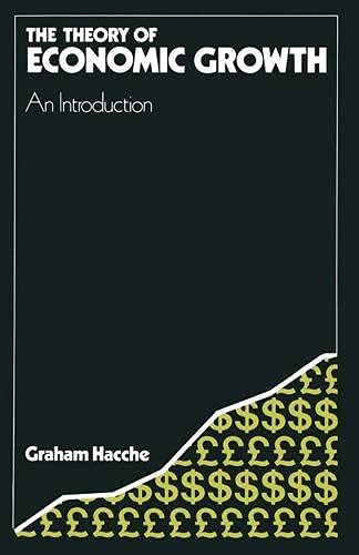The Theory of Economic Growth By Graham Hacche