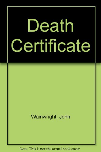 Death Certificate By John Wainwright