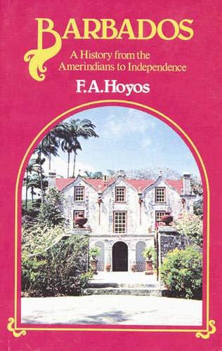 Barbados Hist Amerind-Indepen Pr By F A Hoyos