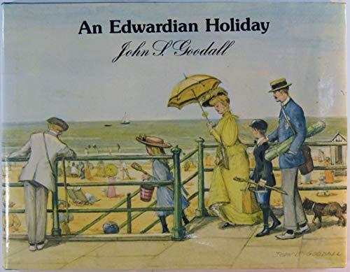 An Edwardian Holiday By John S. Goodall