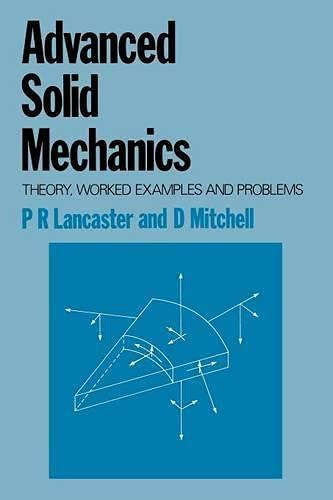 Advanced Solid Mechanics By P.R. Lancaster