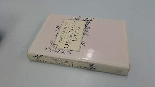 Other People's Letters By Mina Curtiss