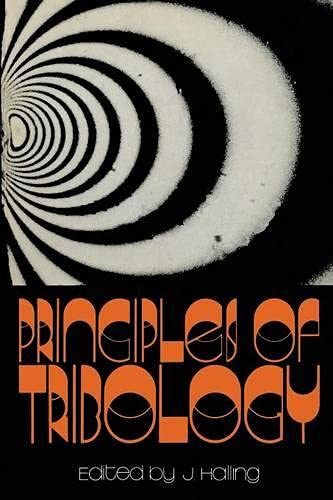 Principles of Tribology By J. Halling