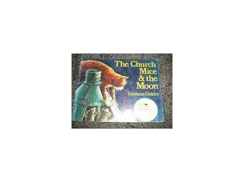 The Church Mice On the Moon By Graham Oakley