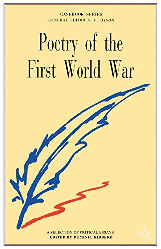 Poetry of the First World War By Edited by Dominic Hibberd