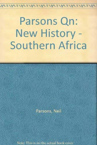 New History - Southern Africa By Neil Parsons