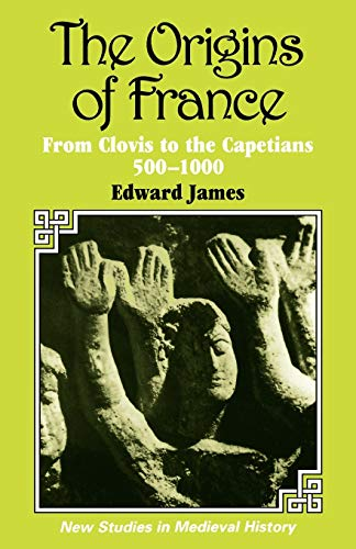 The Origins of France By Edward James