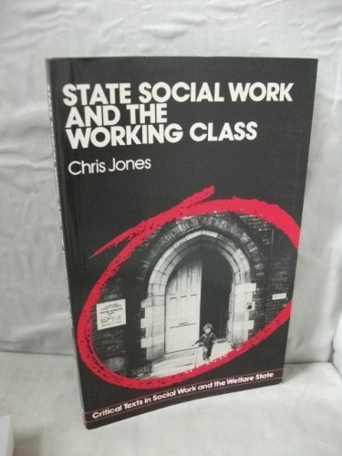 State Social Work and the Working Class By Chris Jones