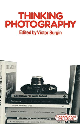 Thinking Photography By Victor Burgin