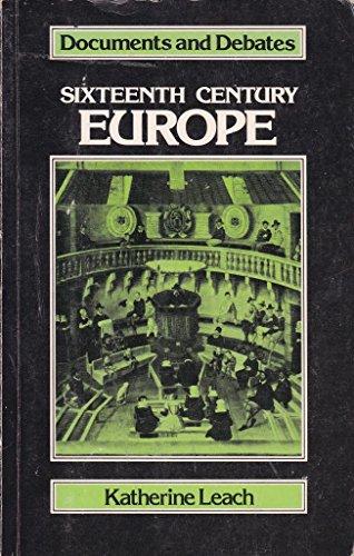 Sixteenth Century Europe By Katherine A. Leach